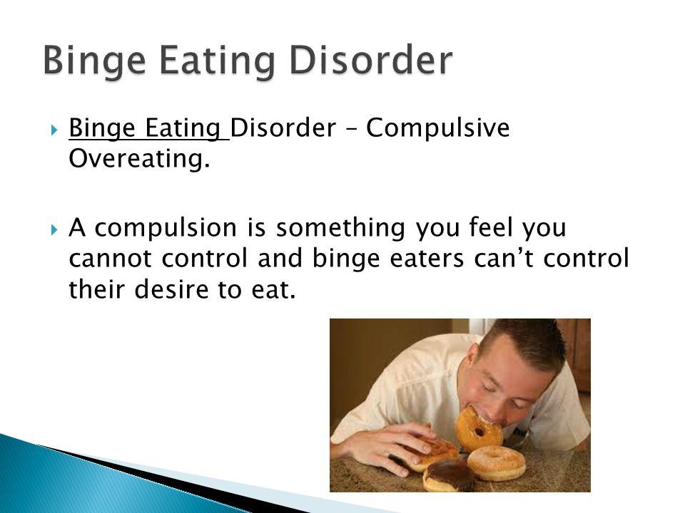  Binge Eating Disorder – Compulsive Overeating.