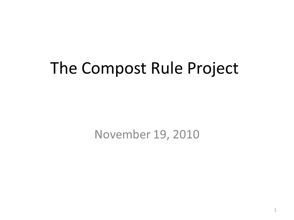 The Compost Rule Project November 19, 2010 1