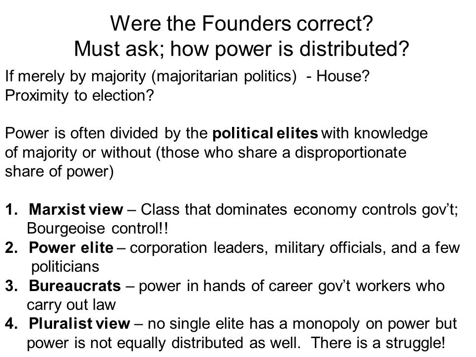 Were the Founders correct. Must ask; how power is distributed.