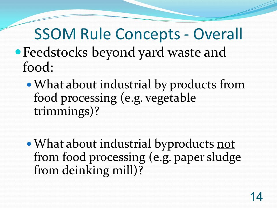 SSOM Rule Concepts - Overall Feedstocks beyond yard waste and food: What about industrial by products from food processing (e.g.