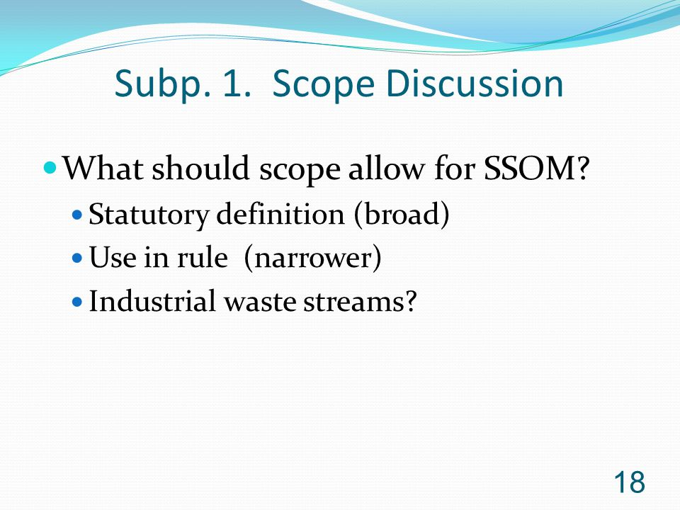Subp. 1. Scope Discussion What should scope allow for SSOM.