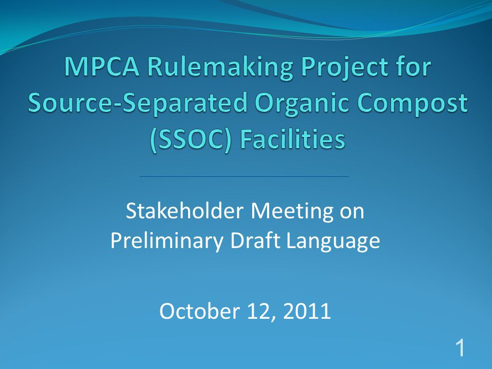 Stakeholder Meeting on Preliminary Draft Language October 12, 2011 1