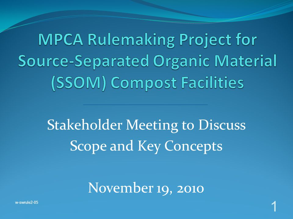 Stakeholder Meeting to Discuss Scope and Key Concepts November 19, 2010 1 w-swrule2-05