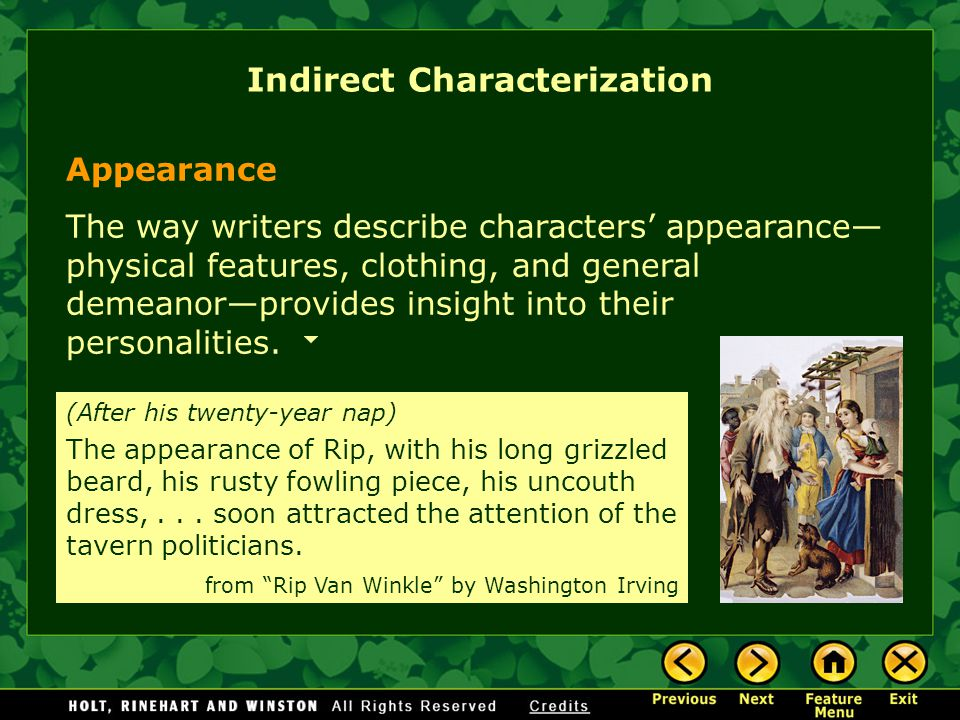 Appearance The way writers describe characters' appearance— physical features, clothing, and general demeanor—provides insight into their personalities.