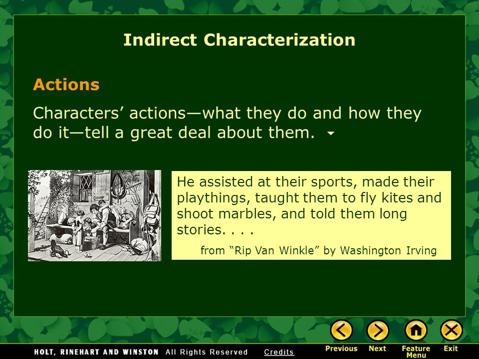 Actions Characters' actions—what they do and how they do it—tell a great deal about them.