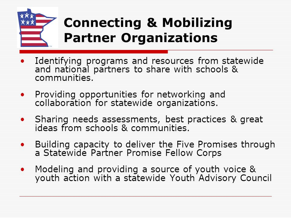 Connecting & Mobilizing Partner Organizations Identifying programs and resources from statewide and national partners to share with schools & communities.
