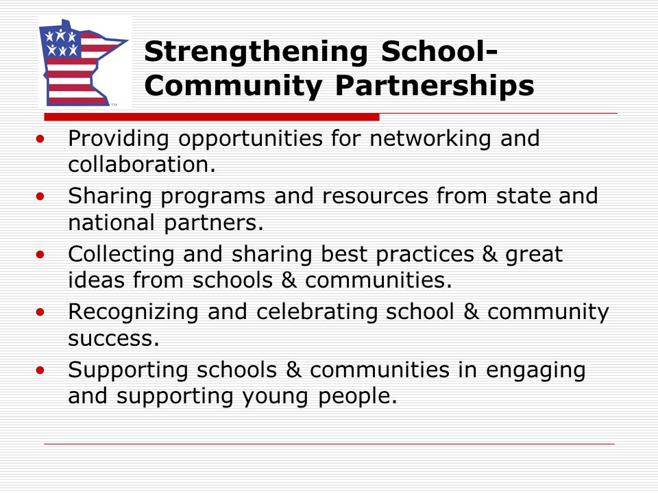 Strengthening School- Community Partnerships Providing opportunities for networking and collaboration.