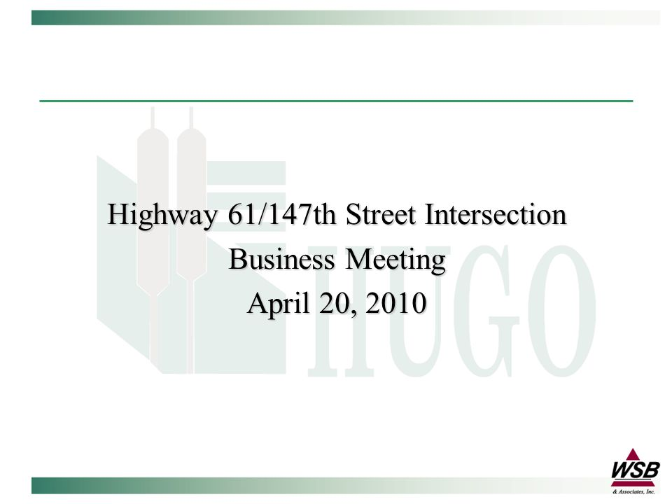 Highway 61/147th Street Intersection Business Meeting April 20, 2010