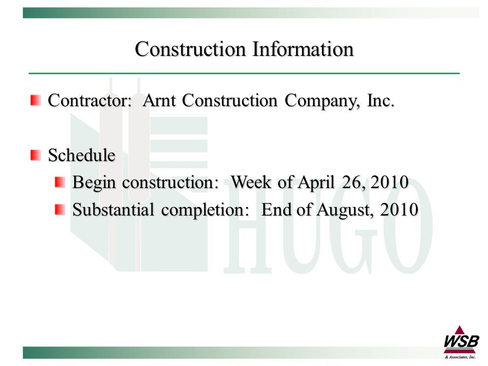 Construction Information Contractor: Arnt Construction Company, Inc.