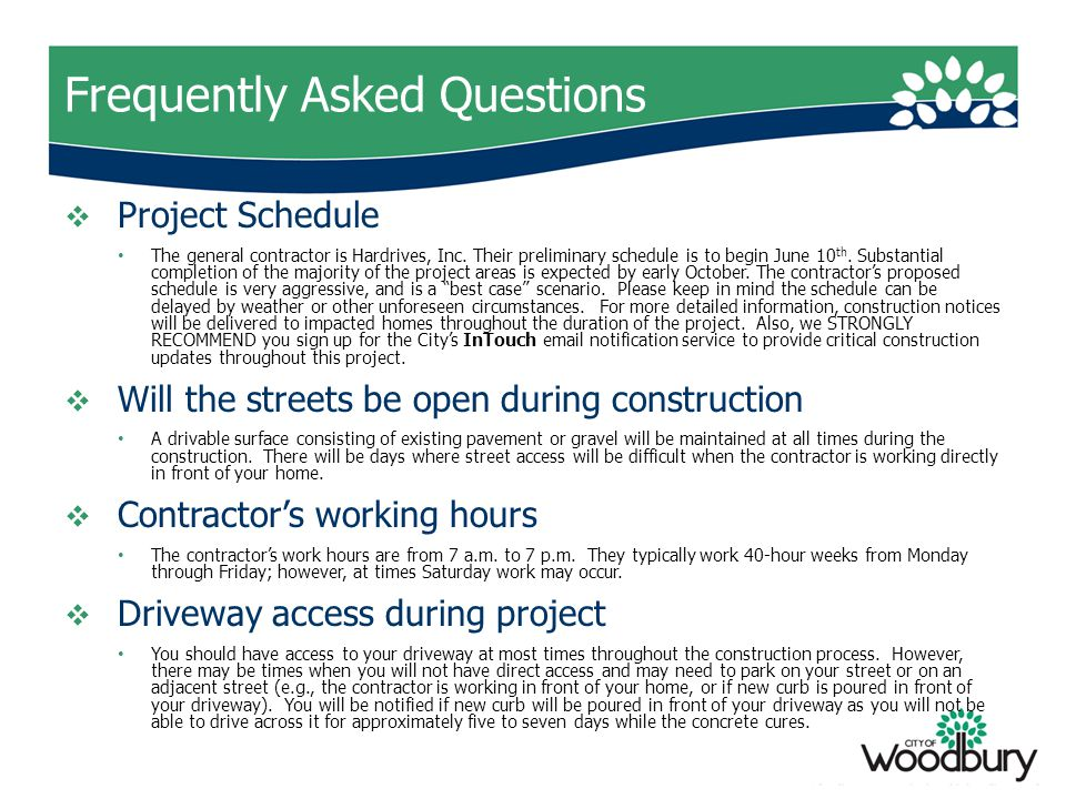 Frequently Asked Questions  Project Schedule The general contractor is Hardrives, Inc.