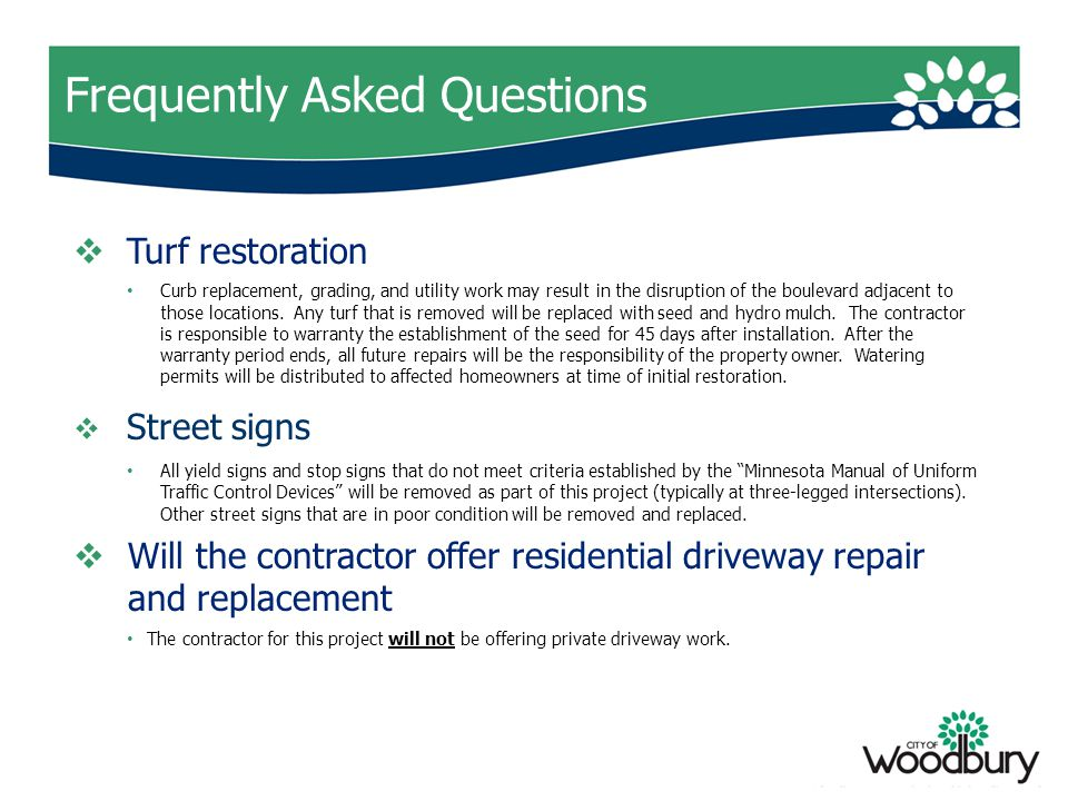 Frequently Asked Questions  Turf restoration Curb replacement, grading, and utility work may result in the disruption of the boulevard adjacent to those locations.