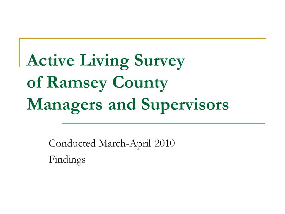 Active Living Survey of Ramsey County Managers and Supervisors Conducted March-April 2010 Findings