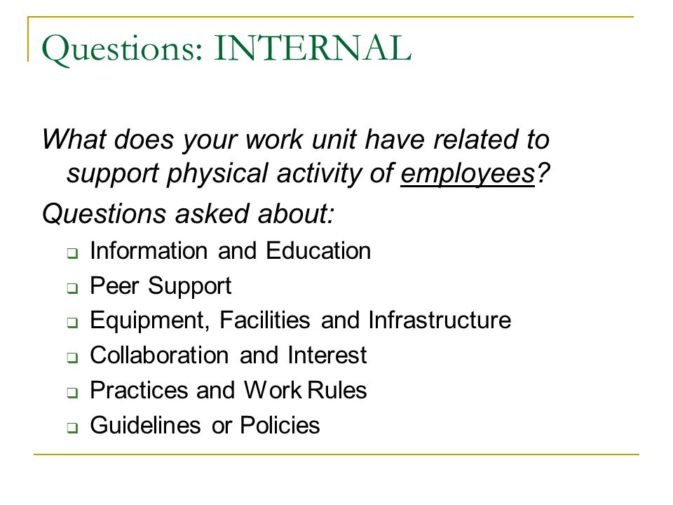Questions: INTERNAL What does your work unit have related to support physical activity of employees.