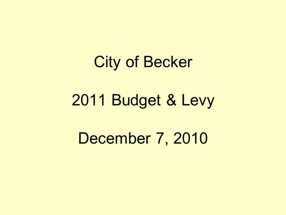 City of Becker 2011 Budget & Levy December 7, 2010