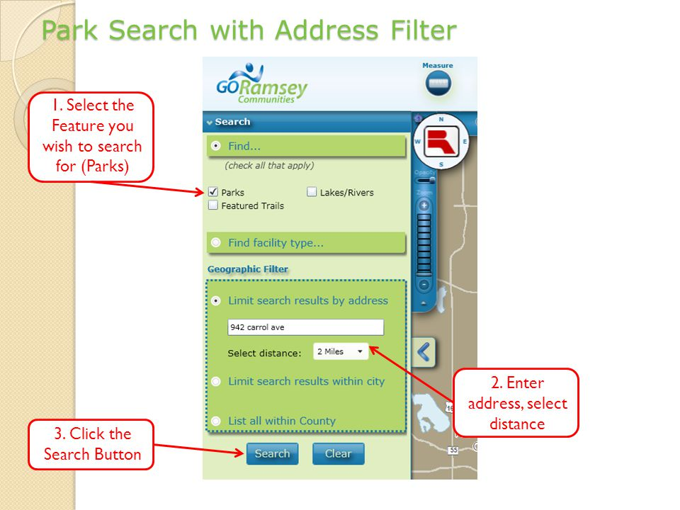 Park Search with Address Filter 2. Enter address, select distance 1.