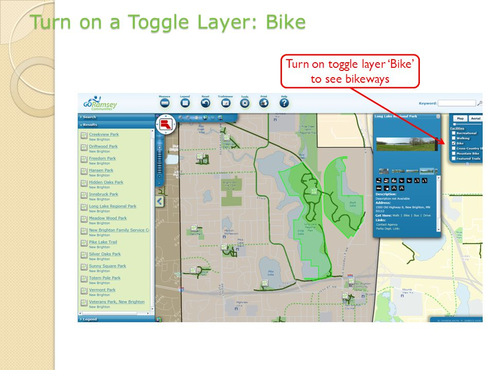 Turn on a Toggle Layer: Bike Turn on toggle layer 'Bike' to see bikeways
