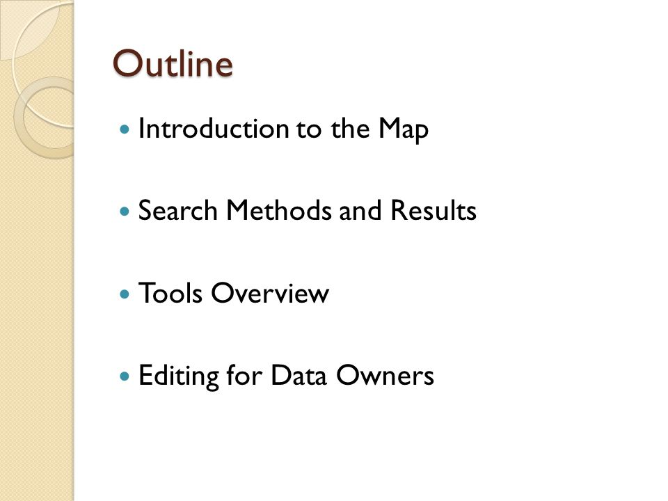 Outline Introduction to the Map Search Methods and Results Tools Overview Editing for Data Owners