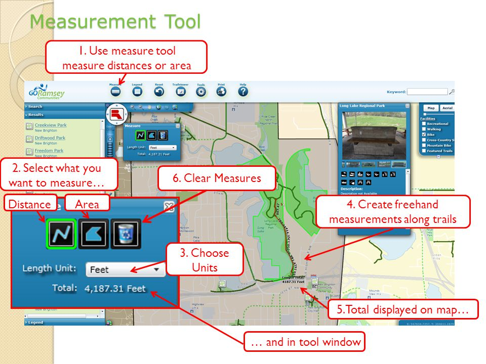 Measurement Tool 1. Use measure tool measure distances or area 6.
