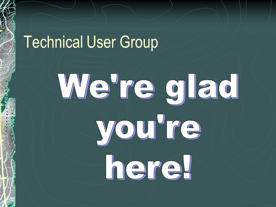 Technical User Group