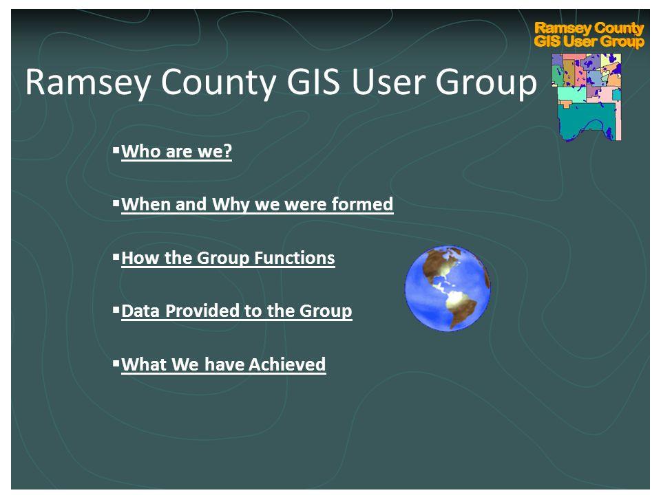 Ramsey County Internal GIS Technical User Group Kickoff March 10, 2004 Ramsey County GIS User Group  Who are we.