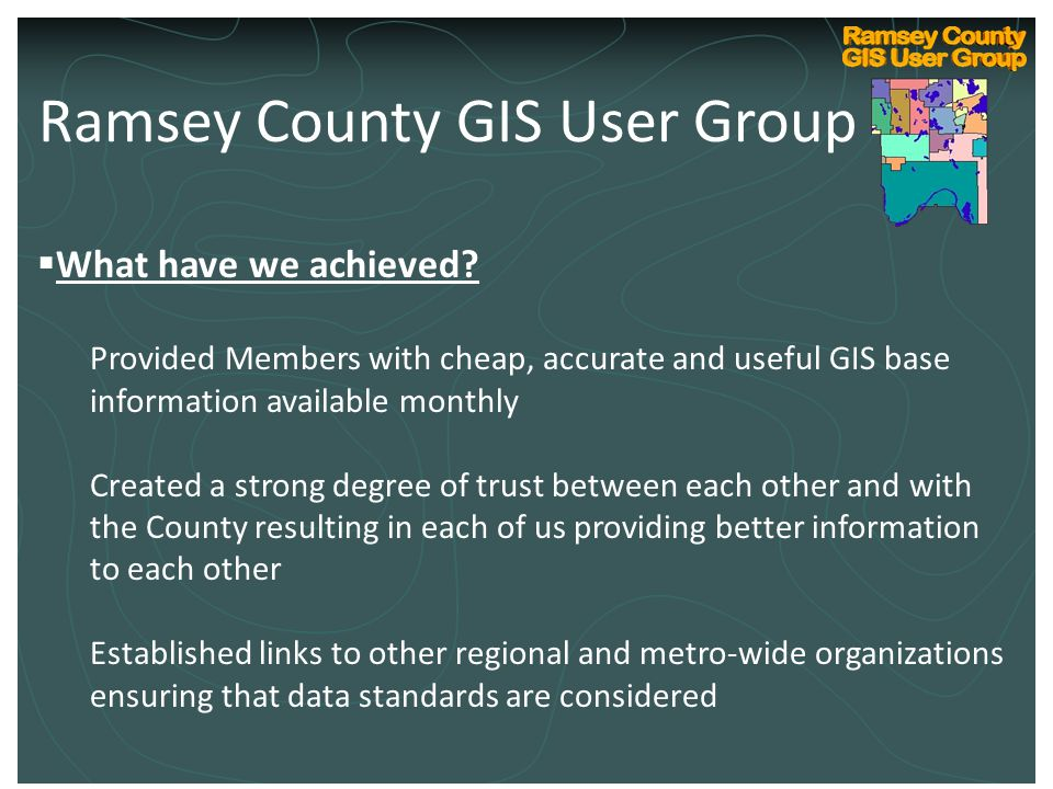Ramsey County Internal GIS Technical User Group Kickoff March 10, 2004  What have we achieved.