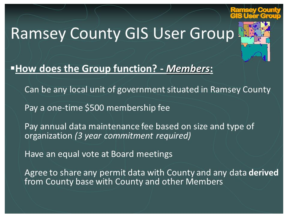 Ramsey County Internal GIS Technical User Group Kickoff March 10, 2004 Members  How does the Group function.