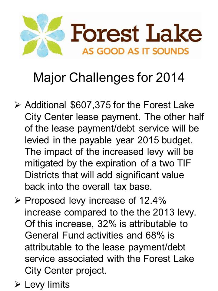 Major Challenges for 2014  Additional $607,375 for the Forest Lake City Center lease payment.