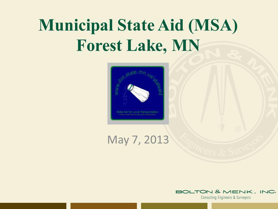 Municipal State Aid (MSA) Forest Lake, MN May 7, 2013