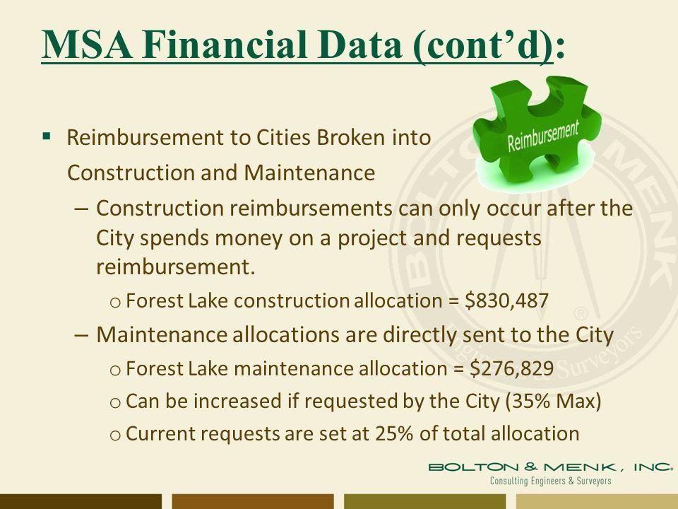 MSA Financial Data (cont'd):  Reimbursement to Cities Broken into Construction and Maintenance – Construction reimbursements can only occur after the City spends money on a project and requests reimbursement.