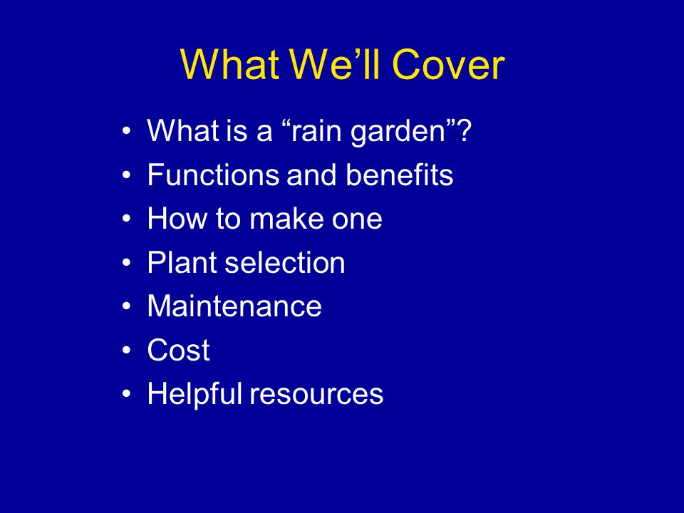 What We'll Cover What is a rain garden .