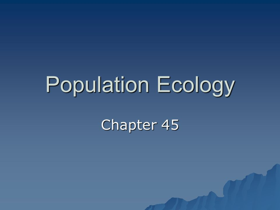 Population Ecology Certain ecological principles govern the growth and sustainability of all populations--including human populations