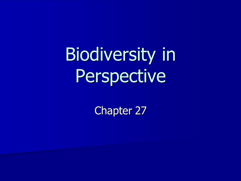 Biodiversity in Perspective Chapter 27