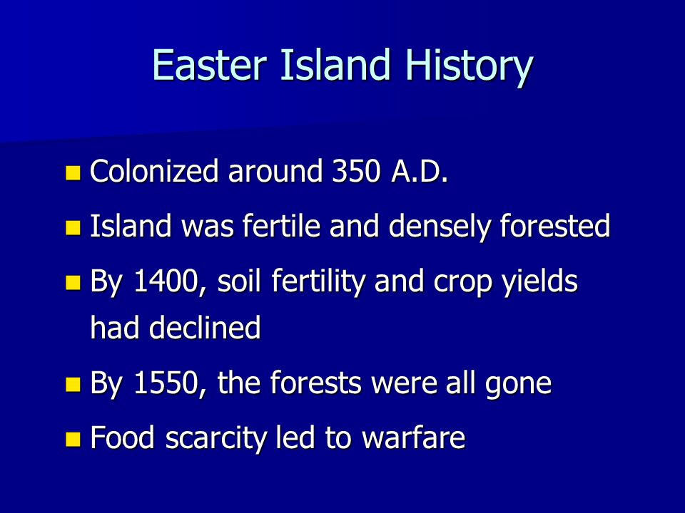 Easter Island History Colonized around 350 A.D. Colonized around 350 A.D.