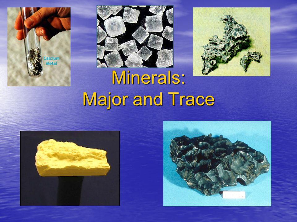 Major Minerals sodium sodium chloride chloride potassium potassium calcium calcium phosphorus phosphorus magnesium magnesium sulfur sulfur