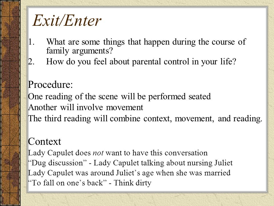 Exit/Enter 1.What are some things that happen during the course of family arguments.