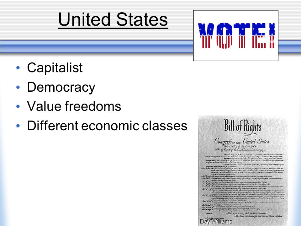 United States Capitalist Democracy Value freedoms Different economic classes