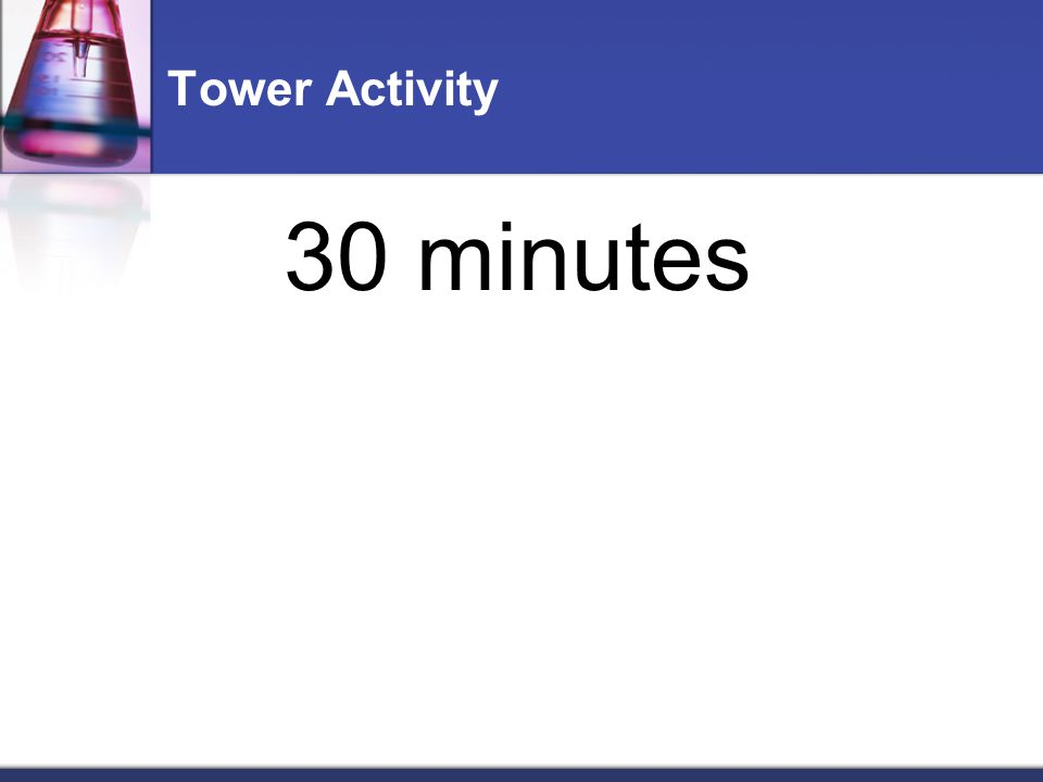 Tower Activity 30 minutes