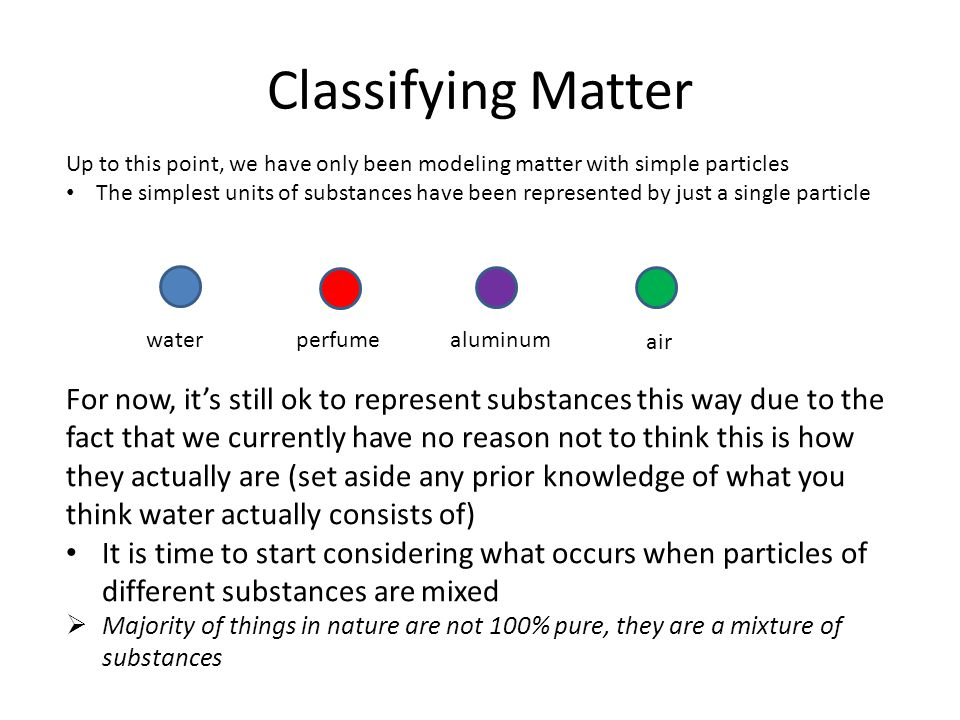 Why is it even important to classify matter.