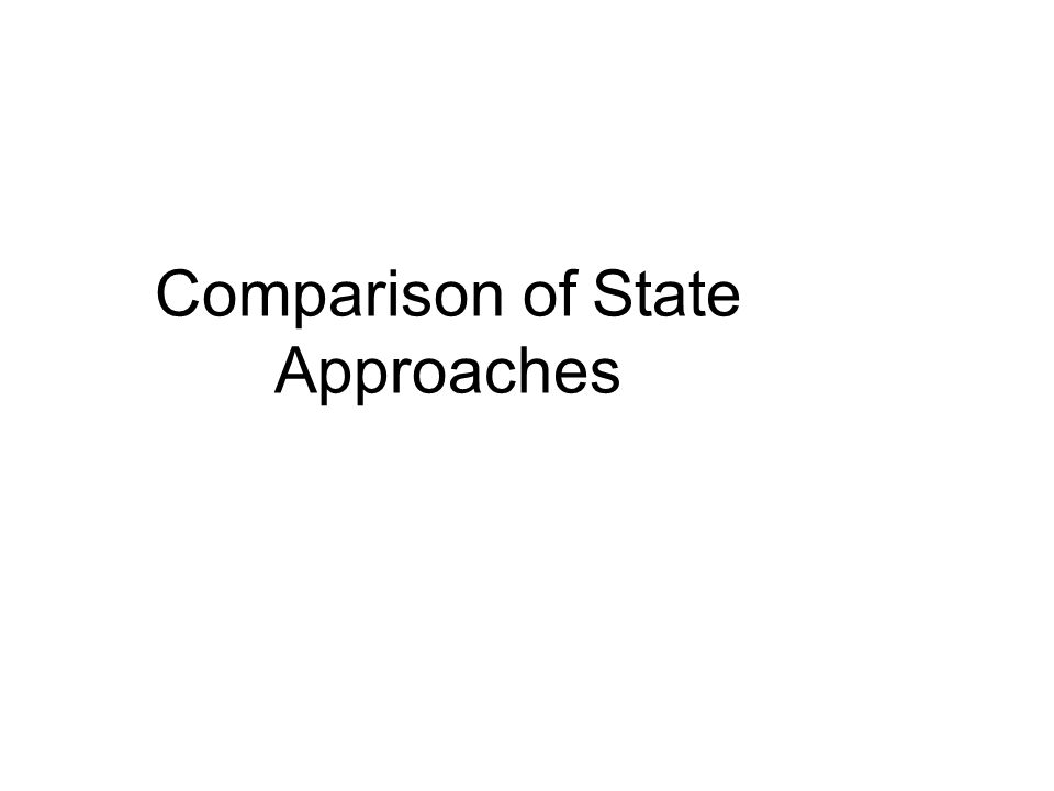 Comparison of State Approaches