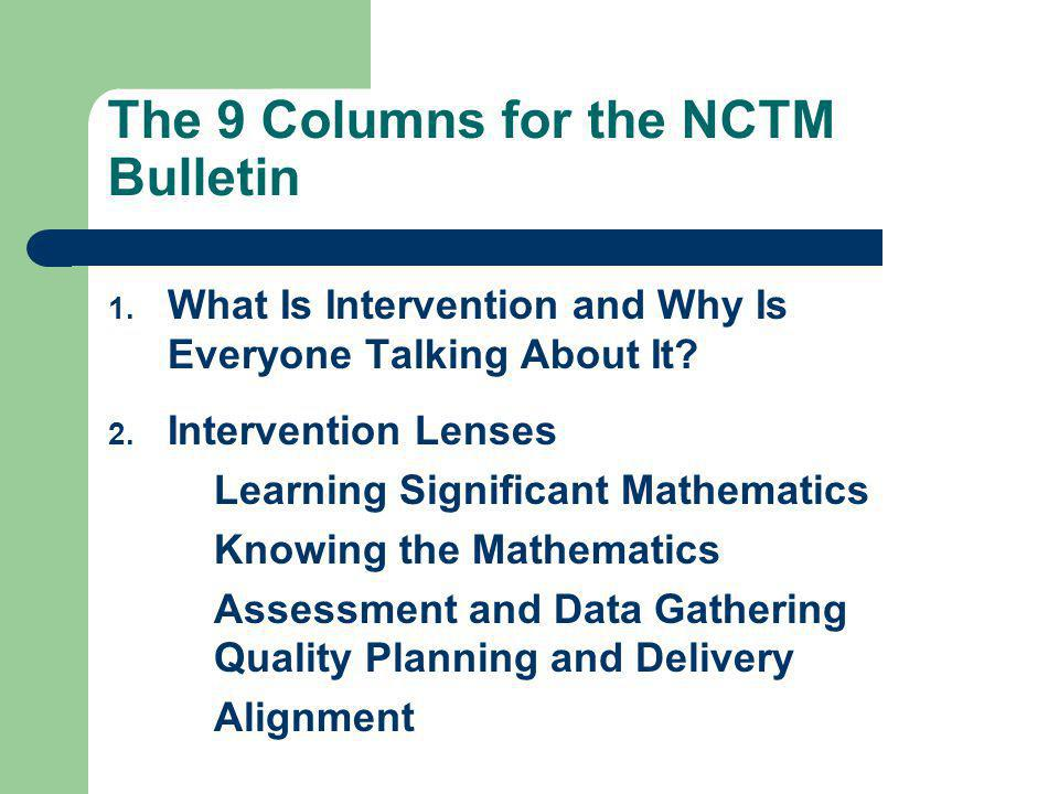 The 9 Columns for the NCTM Bulletin 1. What Is Intervention and Why Is Everyone Talking About It.