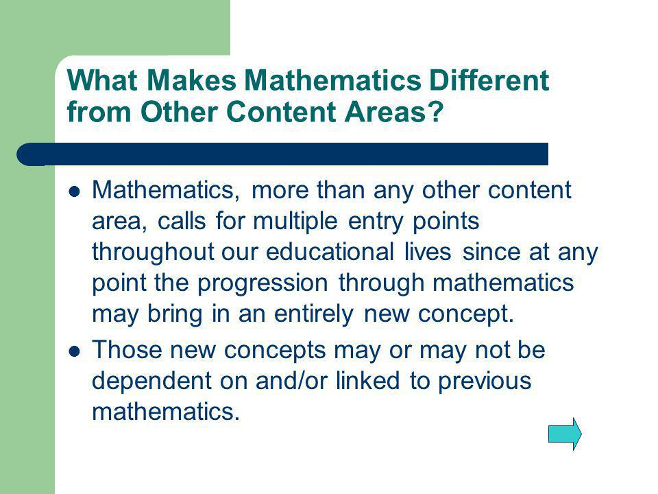 What Makes Mathematics Different from Other Content Areas.