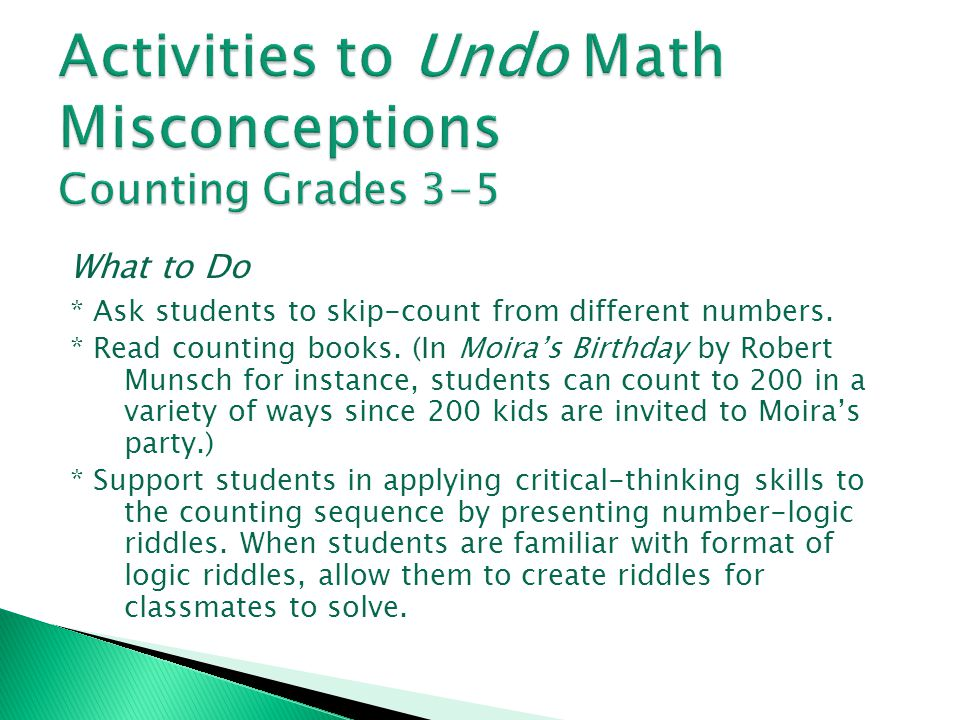 What the Research Says (continued) * Many children in the study developed their invented algorithms for multi-digit multiplication problems in a sequence from direct modeling to complete number to partitioning numbers into non-decade numbers to partitioning numbers into decade numbers (Baek 1998, 160).