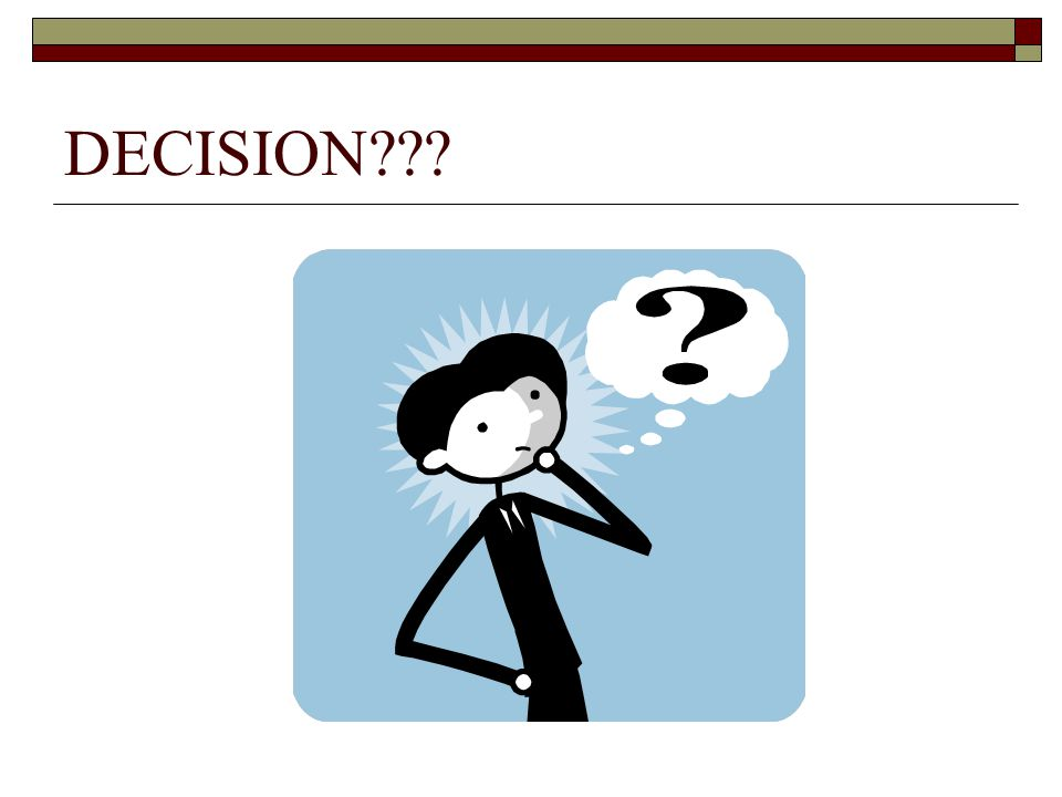 DECISION???