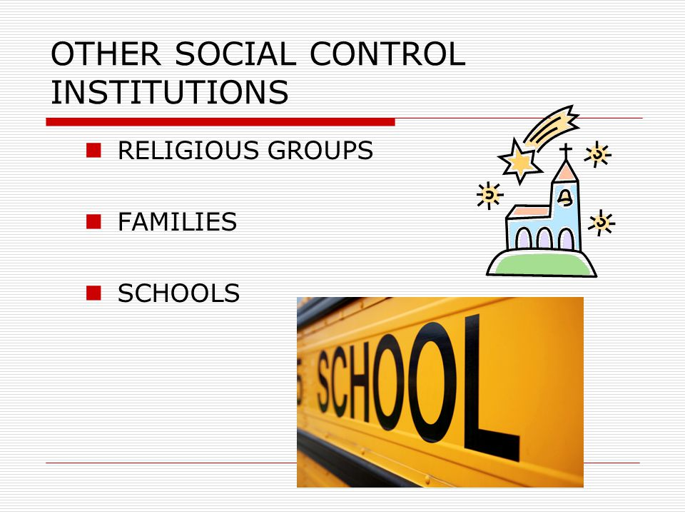 SOCIAL CONTROL  INFORMAL---one person to another  No police involvement  FORMAL— handcuffs Police involved