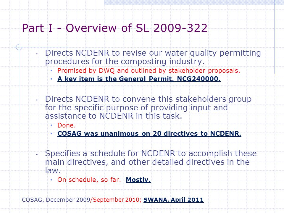 Part I - Overview of SL 2009-322 Directs NCDENR to revise our water quality permitting procedures for the composting industry.