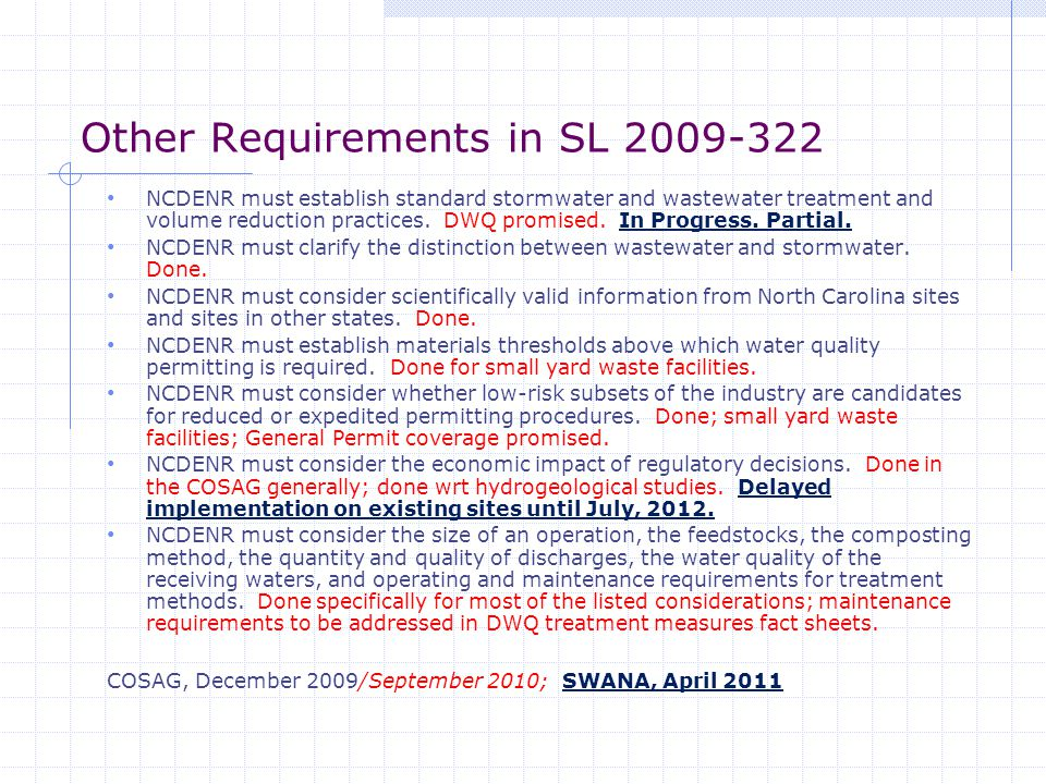 Other Requirements in SL 2009-322 NCDENR must establish standard stormwater and wastewater treatment and volume reduction practices.