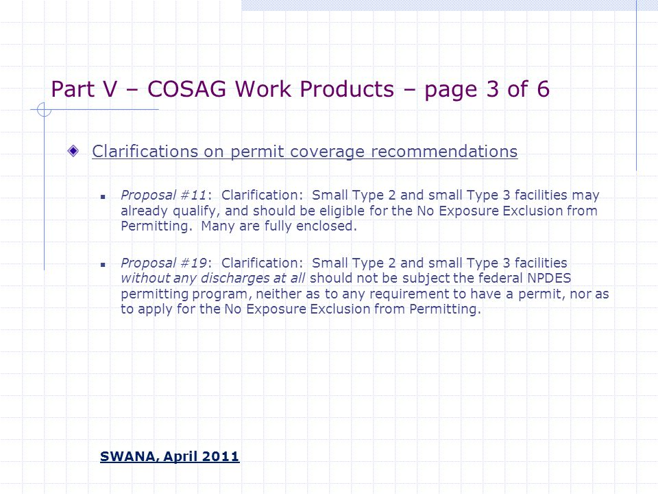 Part V – COSAG Work Products – page 3 of 6 Clarifications on permit coverage recommendations Proposal #11: Clarification: Small Type 2 and small Type 3 facilities may already qualify, and should be eligible for the No Exposure Exclusion from Permitting.
