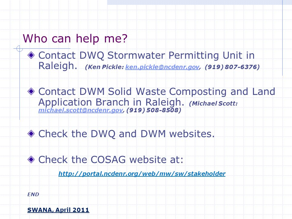 Who can help me. Contact DWQ Stormwater Permitting Unit in Raleigh.