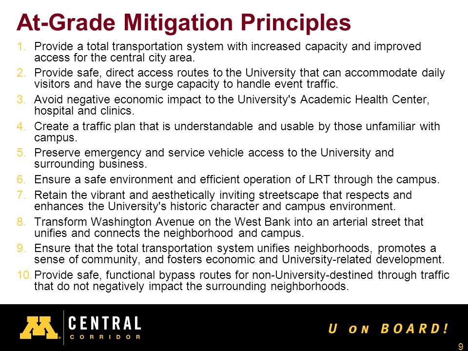 9 At-Grade Mitigation Principles 1.Provide a total transportation system with increased capacity and improved access for the central city area.