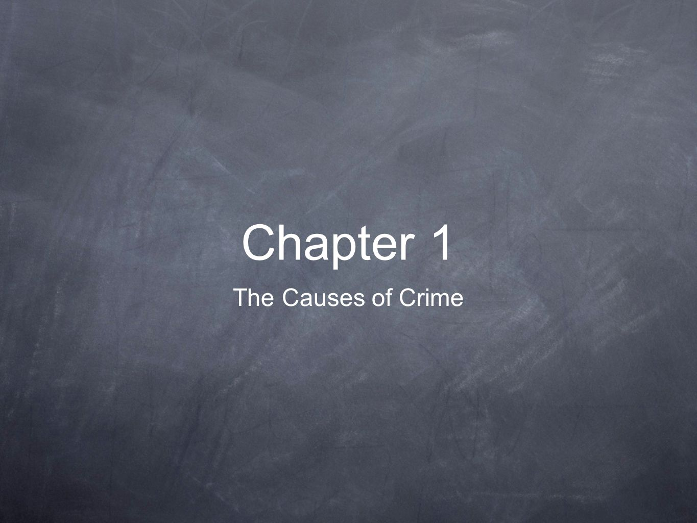 Chapter 1 The Causes of Crime